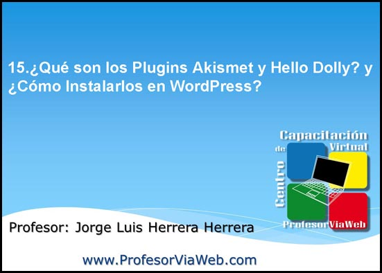 Qué son los Plugins Akismet y Hello Dolly