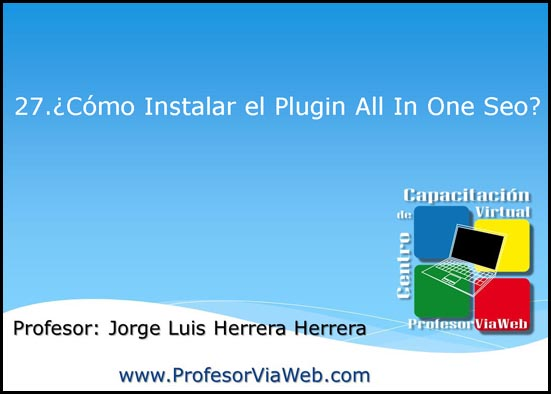 ¿ Cómo Instalar el Plugin All In One Seo en WordPress ? – Video 27