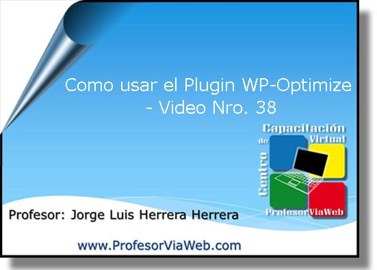 Como usar el Plugin WPOptimize Como usar el Plugin WP Optimize   Video Nro. 38