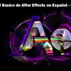 Tutorial Basico de After Effects en Español – Parte 1 – Introducción