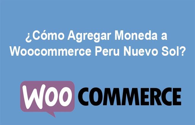 Cómo Agregar Moneda a Woocommerce Peru Nuevo Sol
