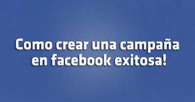 Quieres una Buena Campaña Exitosa en Facebook
