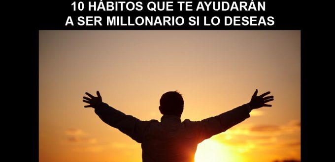 Conoce Estos Hábitos que te Ayudarán a ser Millonario