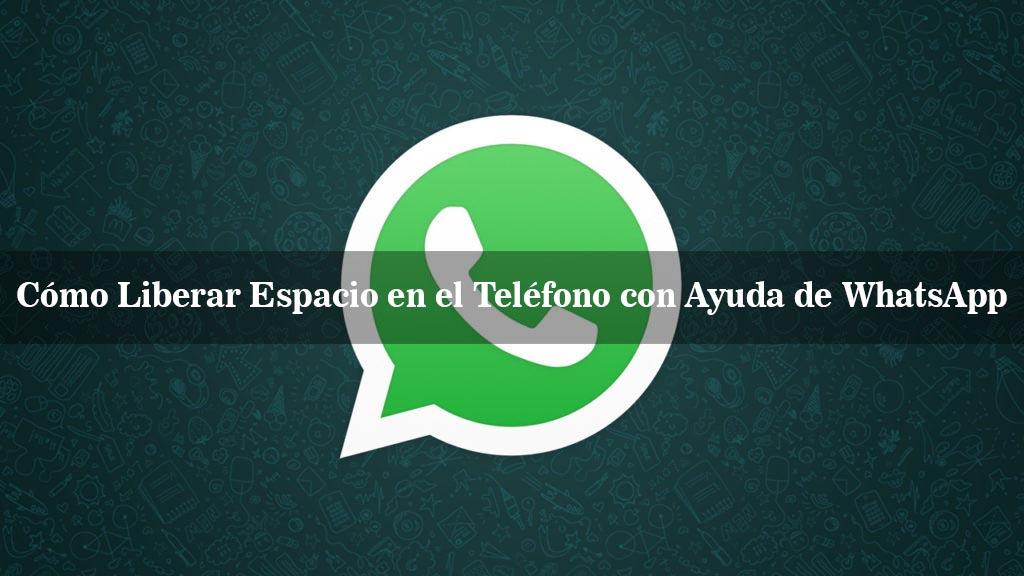 Cómo Liberar Espacio en el Teléfono con Ayuda de WhatsApp