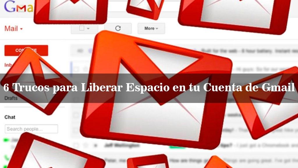 6 trucos para liberar espacio en tu cuenta de Gmail