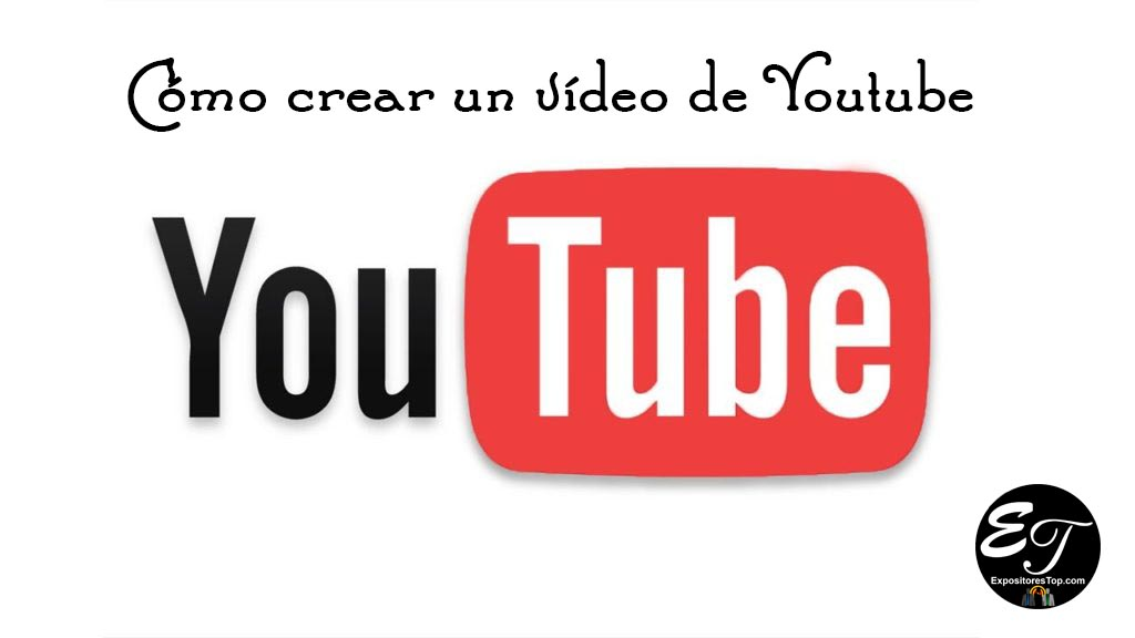 Como Crear un Video en Youtube