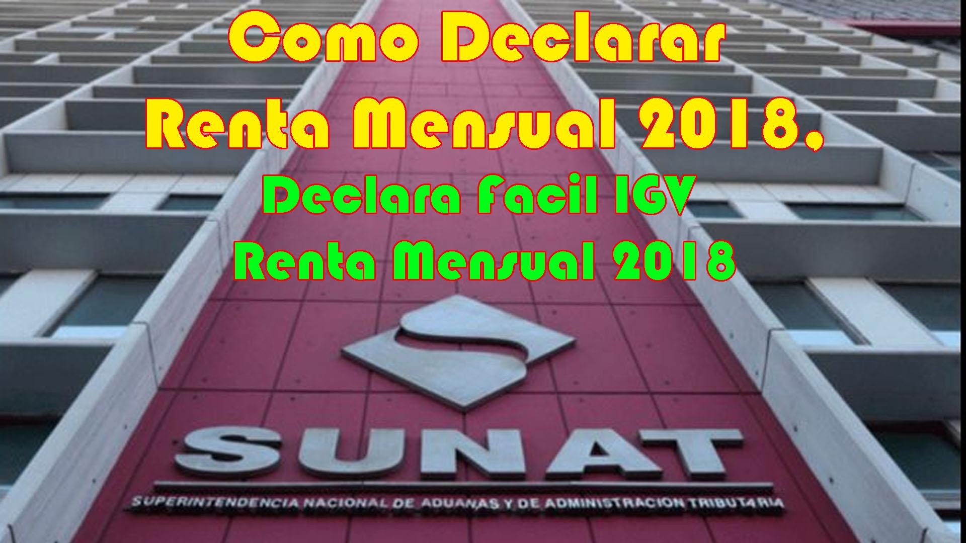 Declaracion Renta Mensual 2018 Como Declarar Renta Mensual 2018 Declara Facil IGV Renta Mensual 2018