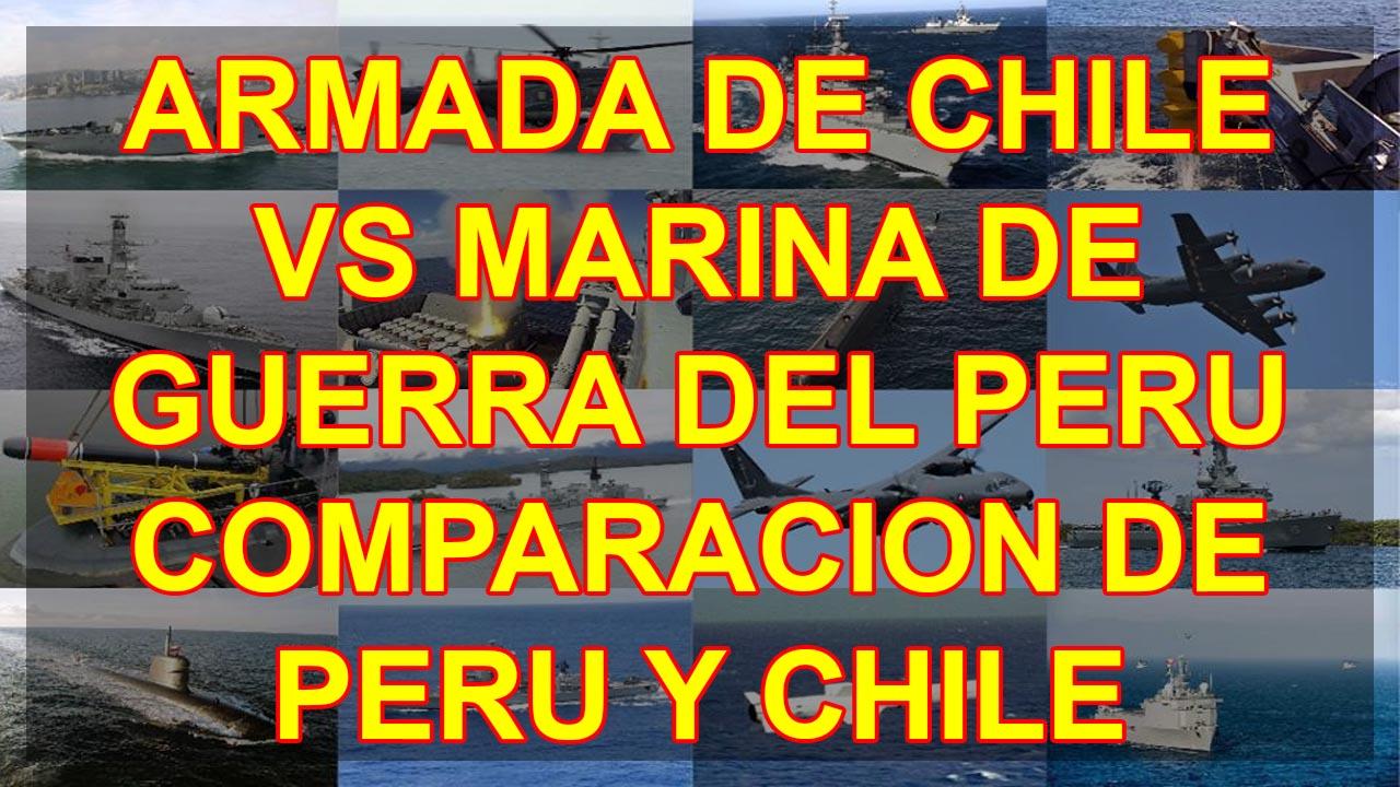 ARMADA DE CHILE VS MARINA DE GUERRA DEL PERU COMPARACION DE PERU Y CHILE