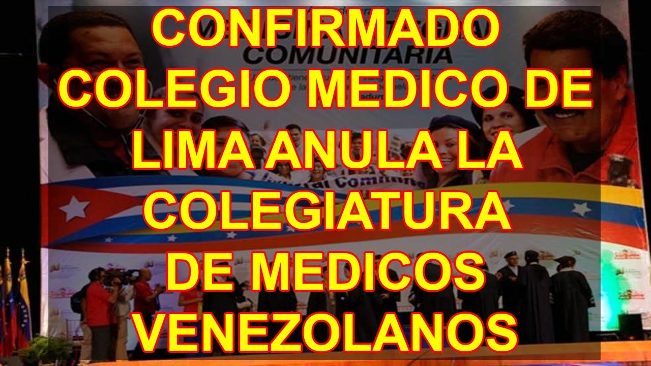 CONFIRMADO COLEGIO MEDICO DE LIMA ANULA LA COLEGIATURA DE MEDICOS VENEZOLANOS