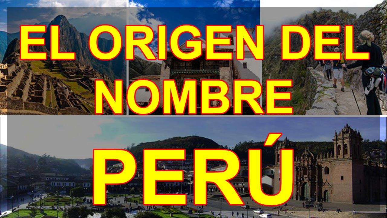 EL ORIGEN DEL NOMBRE PERU