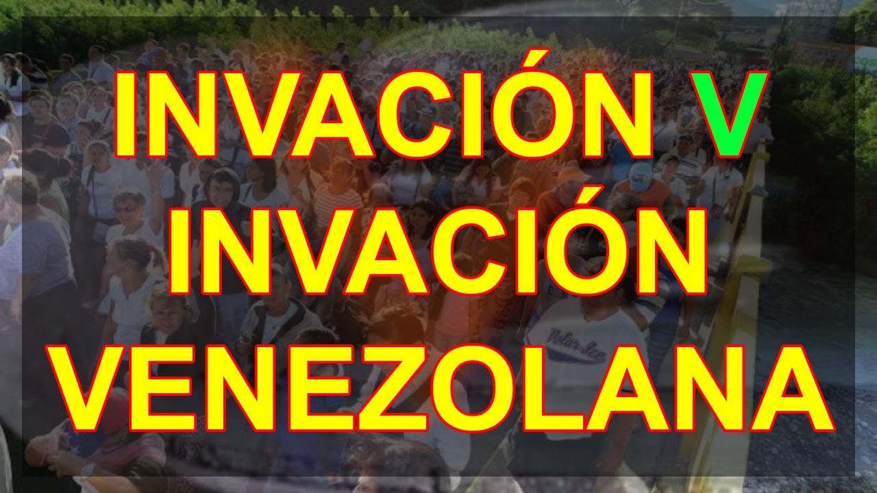 INVACIÓN VENEZOLANA - INVACIÓN V