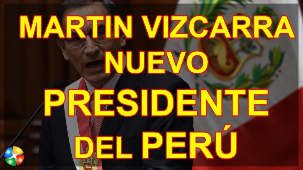 MARTIN VIZCARRA NUEVO PRESIDENTE DEL PERU - JURAMENTACION DE MARTIN VIZCARRA