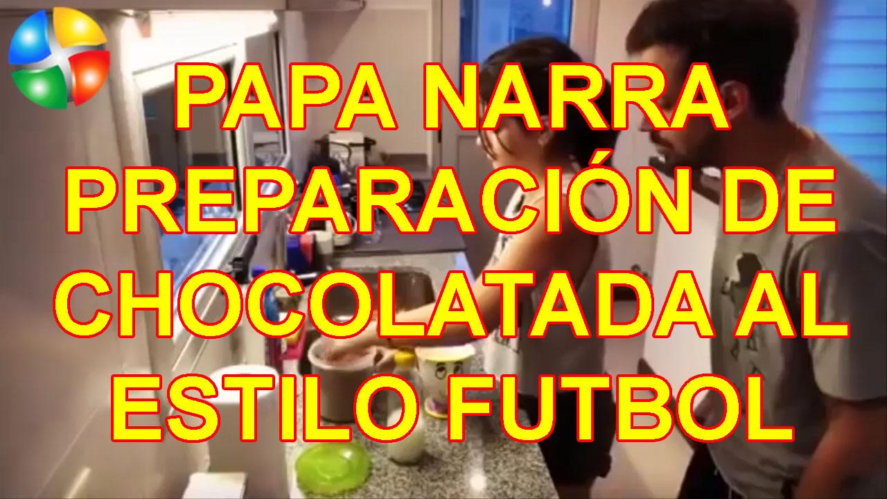 Papa Narra Preparación de Chocolatada al Estilo Futbol