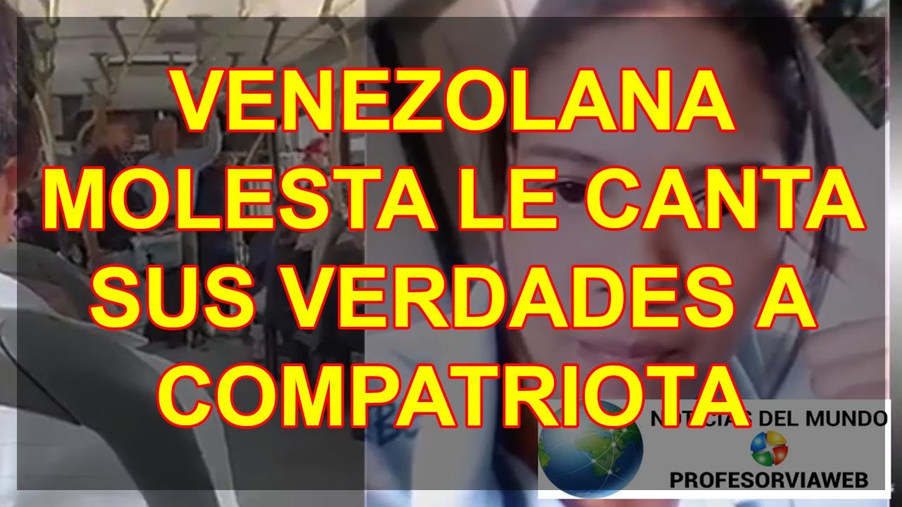 VENEZOLANA MOLESTA LE CANTA SUS VERDADES A COMPATRIOTA