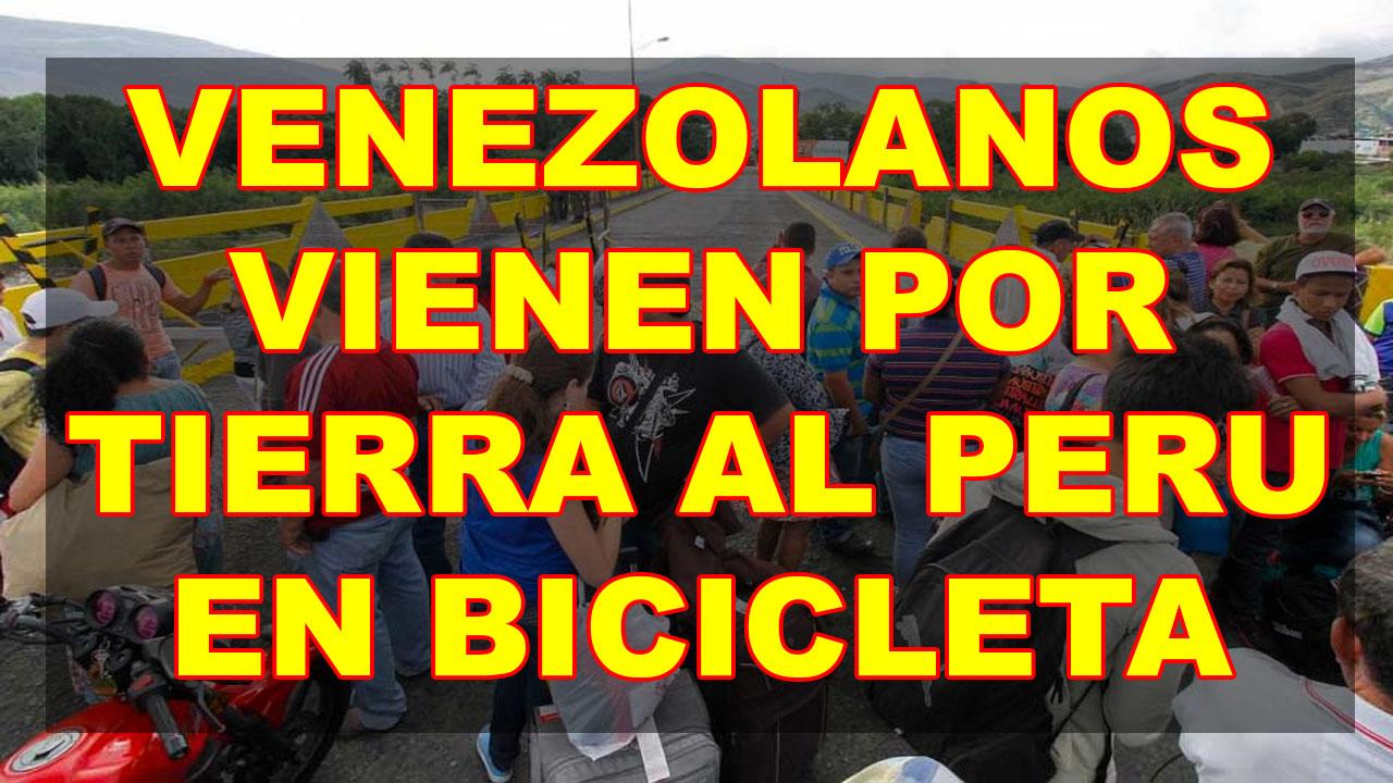 VENEZOLANOS VIENEN POR TIERRA AL PERU EN BICICLETA