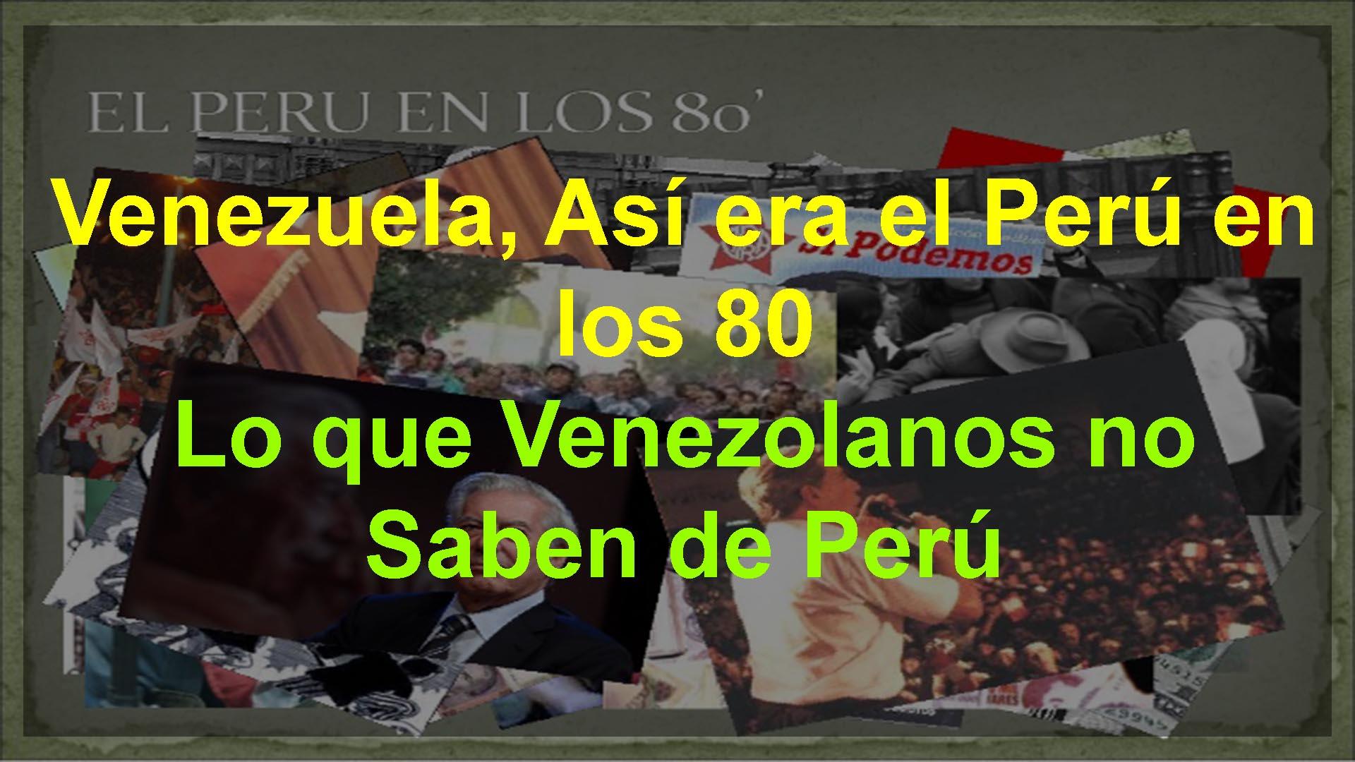 Venezuela, Así era el Perú en los 80