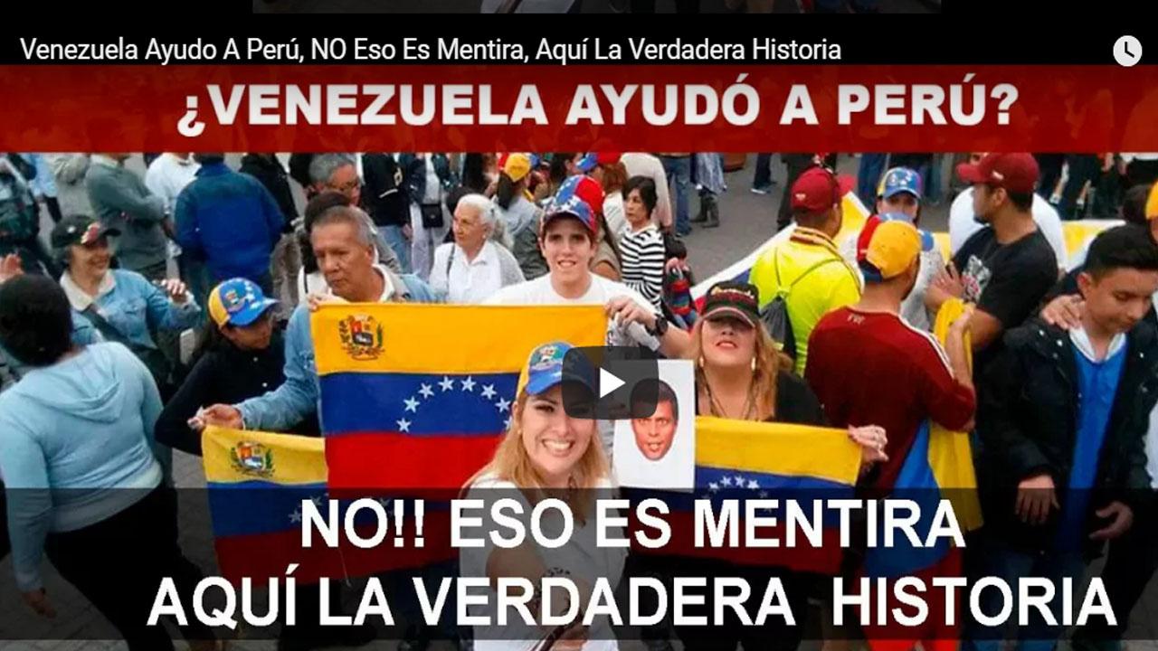 Venezuela Ayudo A Perú, NO Eso Es Mentira, Aquí La Verdadera Historia