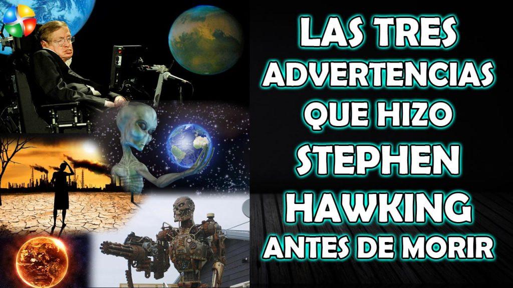 LAS TRES ADVERTENCIAS QUE HIZO STEPHEN HAWKING ANTES DE MORIR