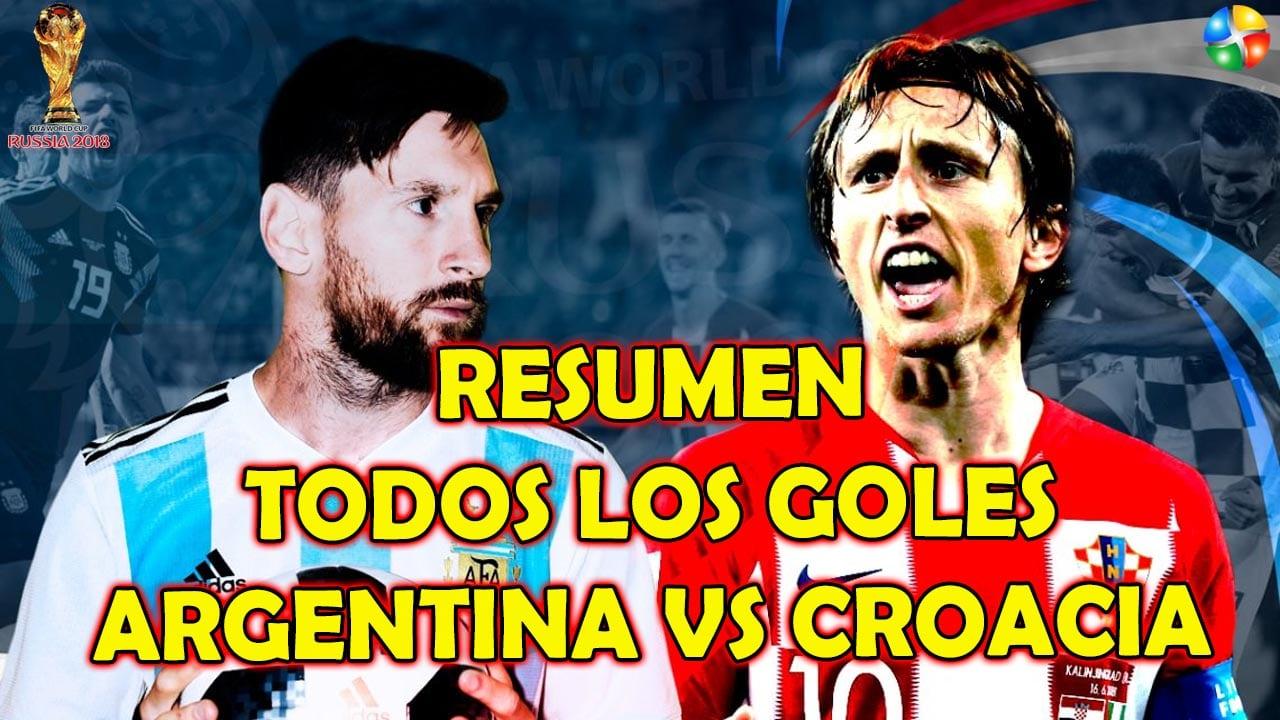 RESUMEN ARGENTINA VS CROACIA, TODOS LOS GOLES DE ARGENTINA VS CROACIA