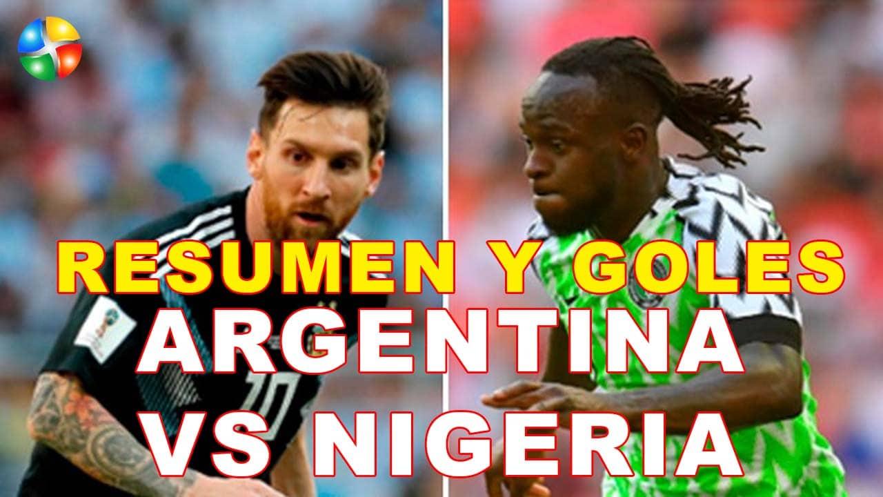 RESUMEN ARGENTINA VS NIGERIA, TODOS LOS GOLES DE ARGENTINA VS ...