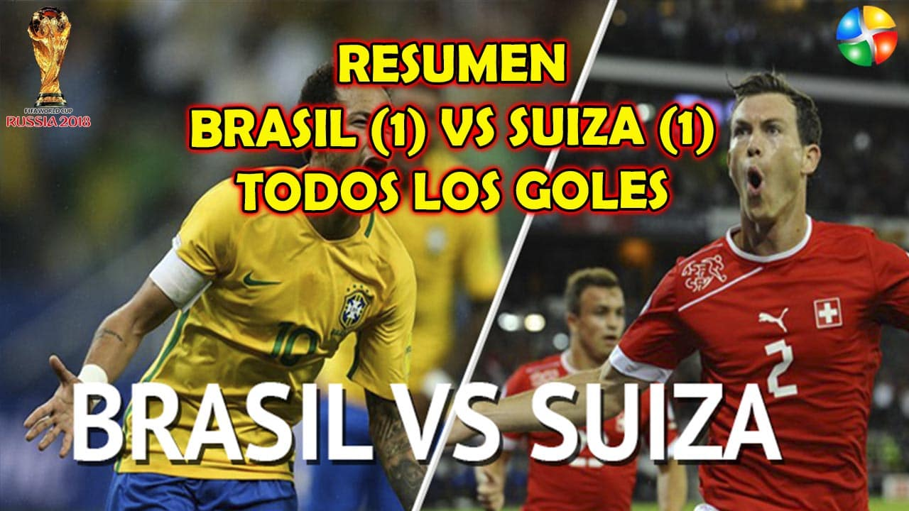 RESUMEN BRASIL VS SUIZA, TODOS LOS GOLES BRASIL EMPATE CON SUIZA