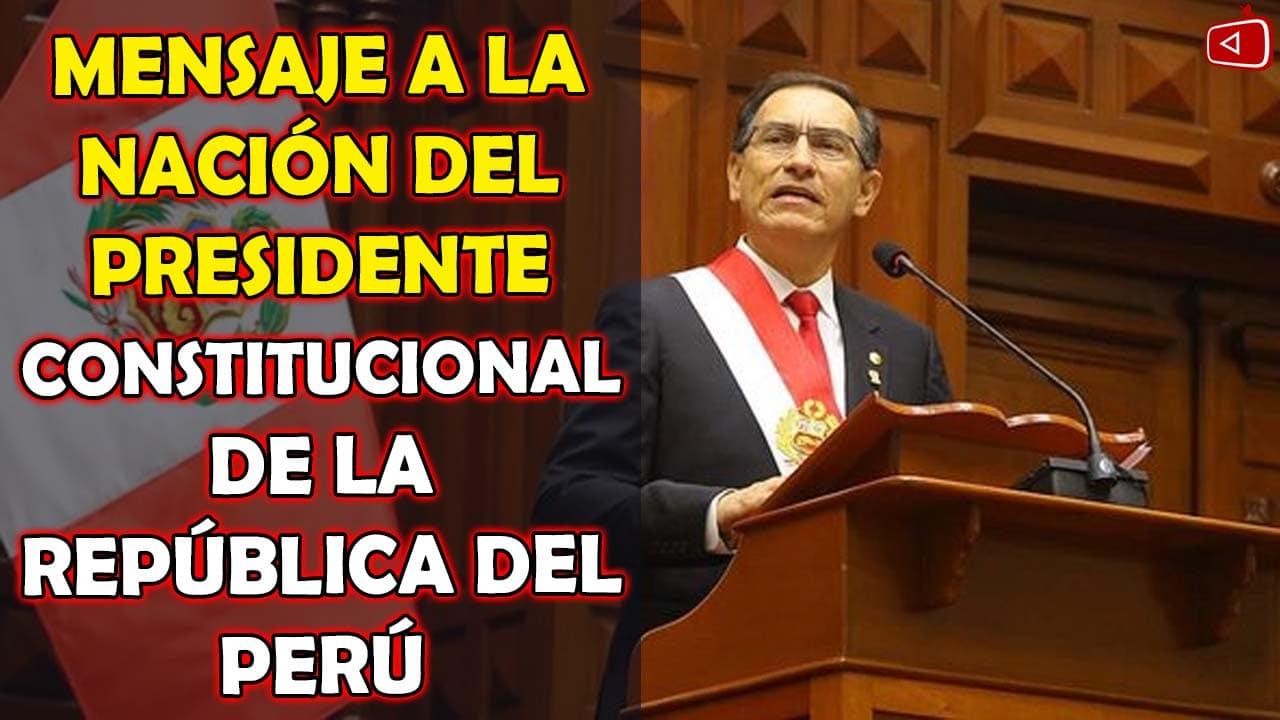 MENSAJE A LA NACIÓN DEL PRESIDENTE CONSTITUCIONAL DE LA REPÚBLICA DEL PERÚ POR 28 DE JULIO, VIZCARRA