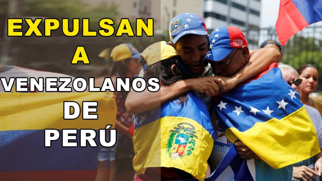 EXPULSAN A VENEZOLANOS DE PERU,