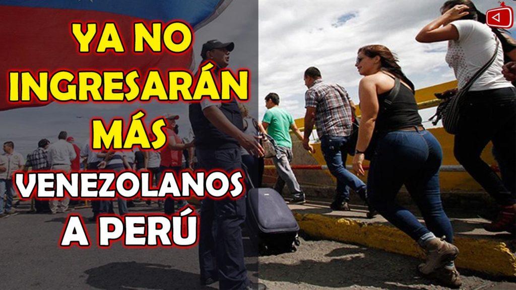LOS ULTIMOS VENEZOLANOS QUE INGRESAN A PERU, YA NO INGRESARAN MAS VENEZOLANOS A PERU, TELE NOTICIAS