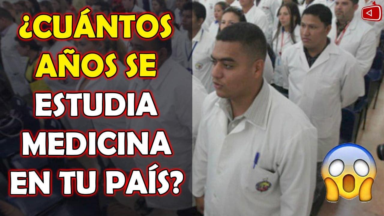 NOTICIAS HOY CUÁNTOS AÑOS SE ESTUDIA MEDICINA EN TU PAÍS PARA SER UN MÉDICO CALIFICADO