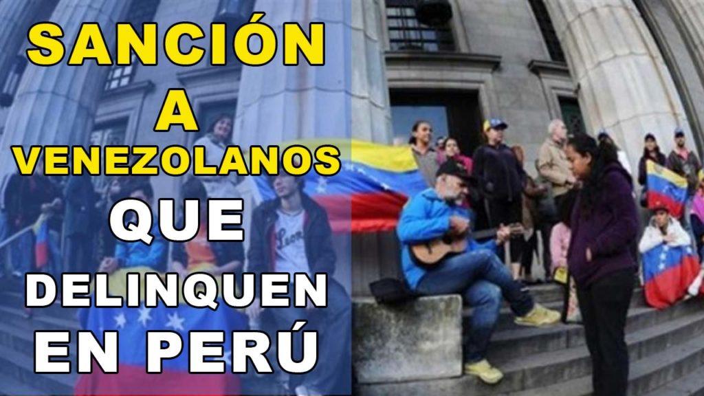 SANCION A VENEZOLANOS QUE DELINQUEN EN PERU Y EN EL MUNDO