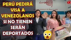 ULTIMA HORA PERÚ PEDIRÁ VISA A VENEZOLANOS SI NO TIENEN SERÁN DEPORTADOS A SU PAÍS