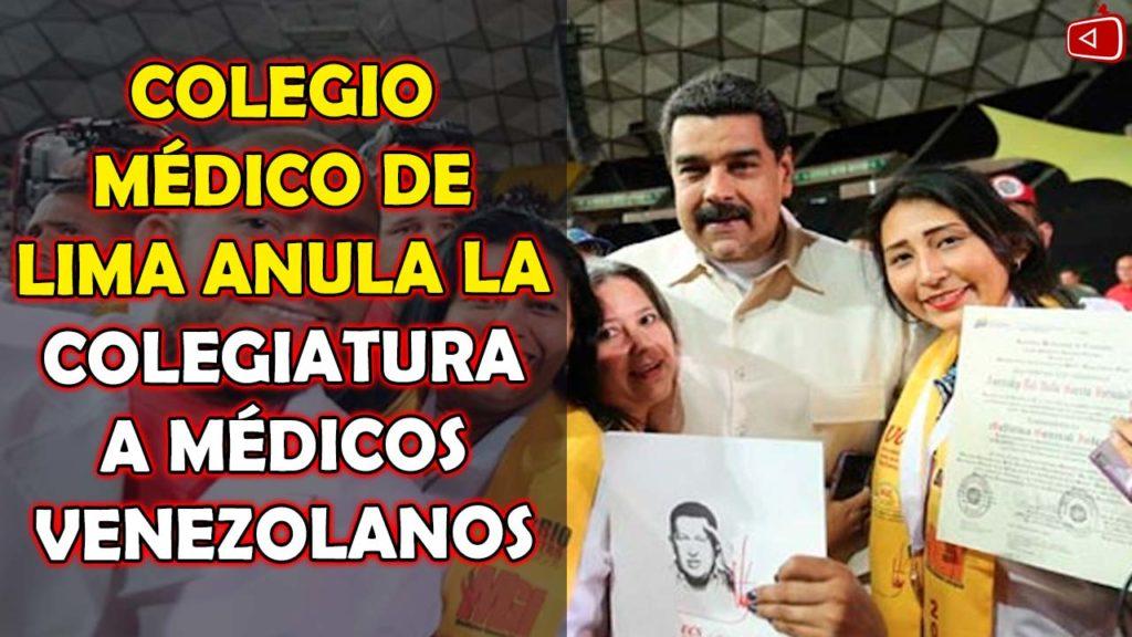 ULTIMO MINUTO COLEGIO MEDICO DE LIMA ANULA LA COLEGIATURA A MEDICOS VENEZOLANOS